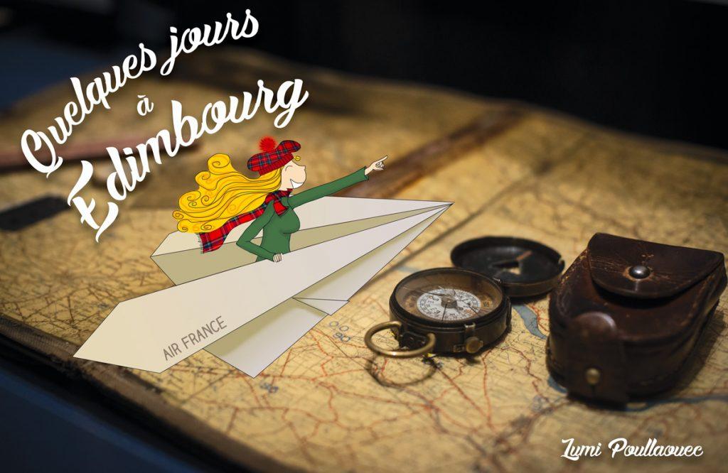 Un week-end Edimbourg. Une photo avec une boussole et une carte d'Ecosse sur la quelle est dessinée Lumi sur un avion en papier habillée en Ecossaise.